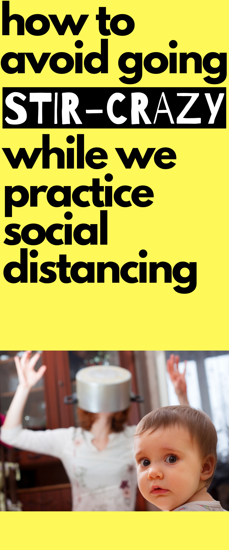 How To Avoid Going Stir-Crazy While We Practice Social Distancing